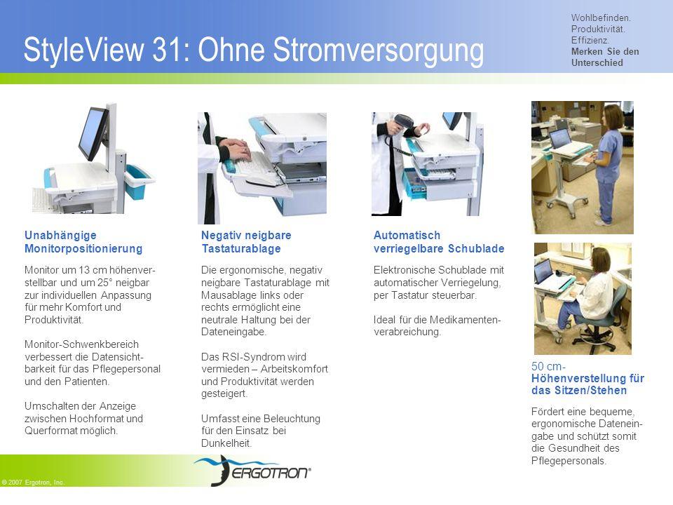 Wohlbefinden. Produktivität. Effizienz. Merken Sie den Unterschied © 2007 Ergotron, Inc. StyleView 31: Ohne Stromversorgung Unabhängige Monitorpositio