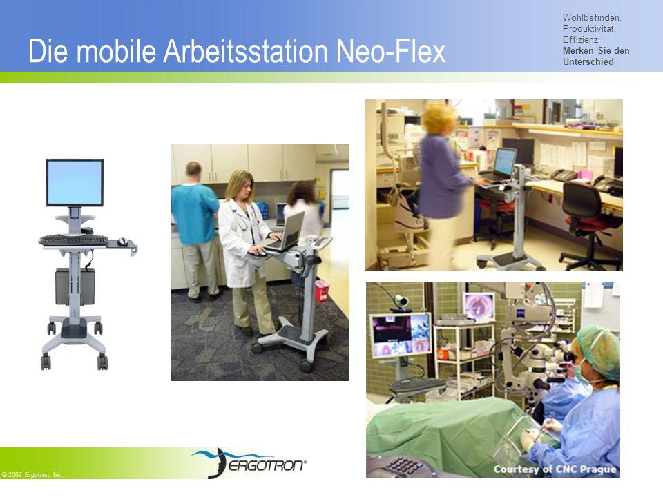 Wohlbefinden. Produktivität. Effizienz. Merken Sie den Unterschied © 2007 Ergotron, Inc. Die mobile Arbeitsstation Neo-Flex