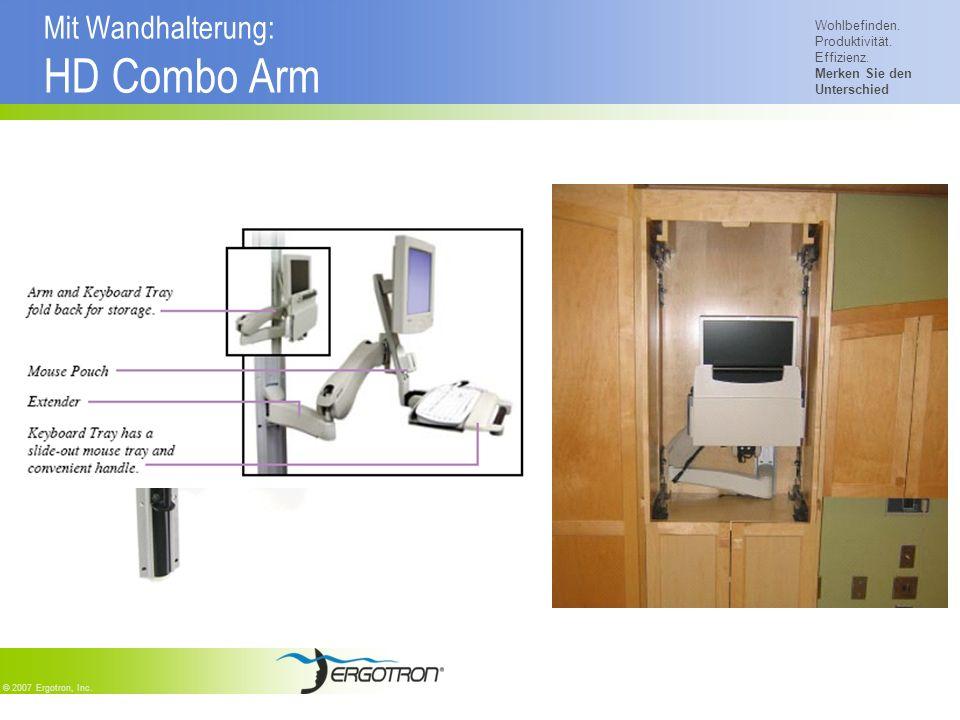 Wohlbefinden. Produktivität. Effizienz. Merken Sie den Unterschied © 2007 Ergotron, Inc. Mit Wandhalterung: HD Combo Arm
