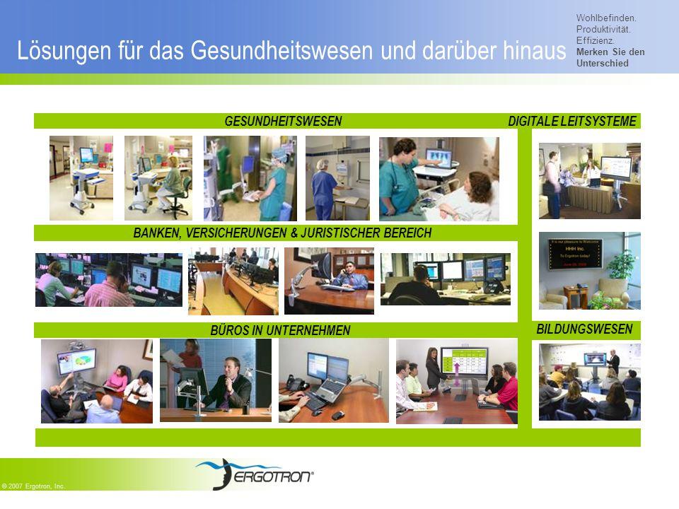 Wohlbefinden. Produktivität. Effizienz. Merken Sie den Unterschied © 2007 Ergotron, Inc. Lösungen für das Gesundheitswesen und darüber hinaus BÜROS IN