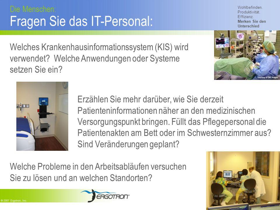 Wohlbefinden. Produktivität. Effizienz. Merken Sie den Unterschied © 2007 Ergotron, Inc. Welches Krankenhausinformationssystem (KIS) wird verwendet? W
