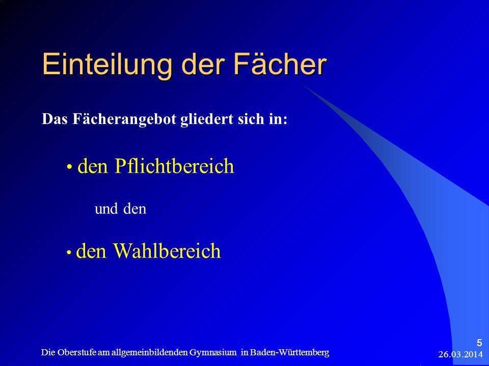 Beispiel für Optimierung 26.03.2014 Die Oberstufe am allgemeinbildenden Gymnasium in Baden-Württemberg 56 Fach 1.