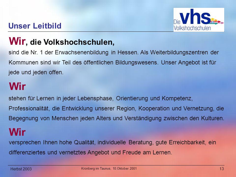 Herbst 200313 Unser Leitbild sind die Nr.1 der Erwachsenenbildung in Hessen.