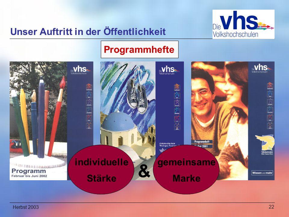 Herbst 200322 Unser Auftritt in der Öffentlichkeit Programmhefte & gemeinsame Marke individuelle Stärke
