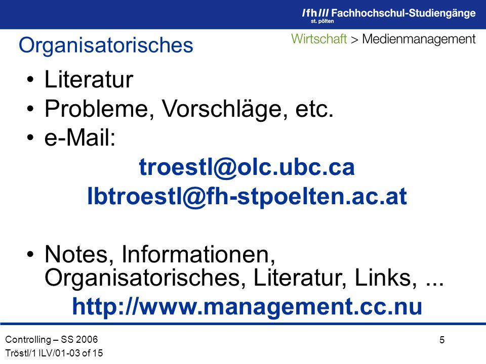 Controlling – SS 2006 Tröstl/1 ILV/01-03 of 15 5 Organisatorisches Literatur Probleme, Vorschläge, etc.