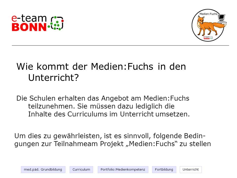 Wie kommt der Medien:Fuchs in den Unterricht? Um dies zu gewährleisten, ist es sinnvoll, folgende Bedin- gungen zur Teilnahmeam Projekt Medien:Fuchs z