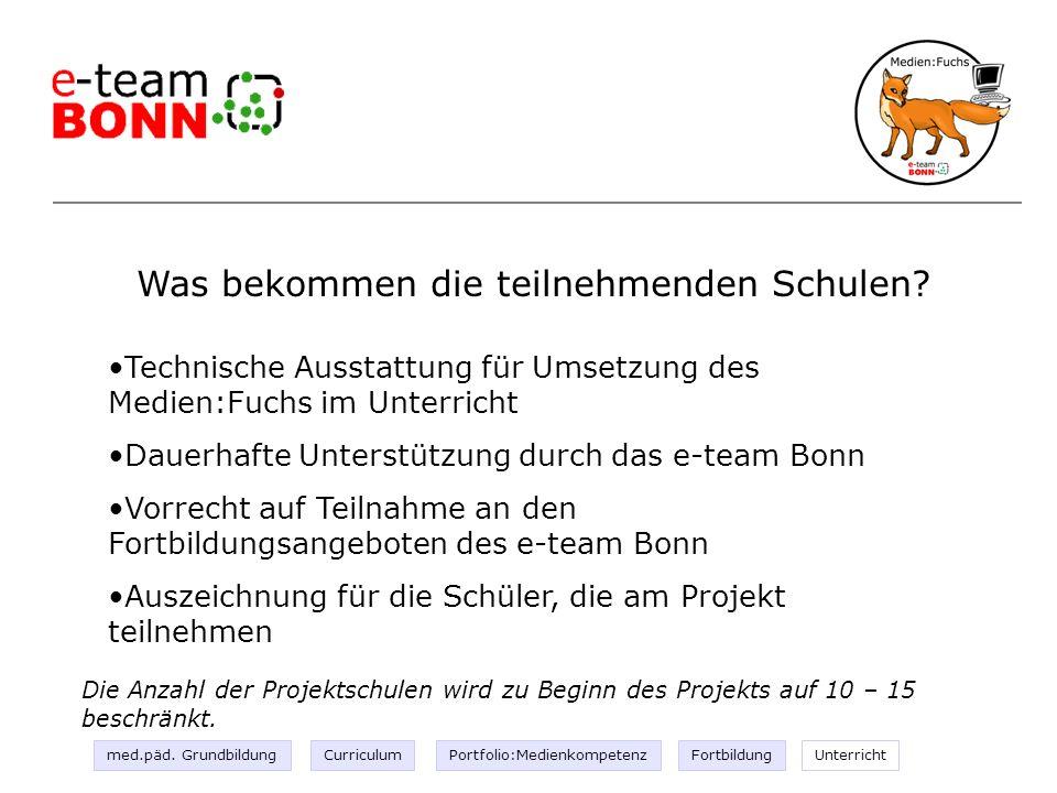Unterricht III Technische Ausstattung für Umsetzung des Medien:Fuchs im Unterricht Dauerhafte Unterstützung durch das e-team Bonn Vorrecht auf Teilnah