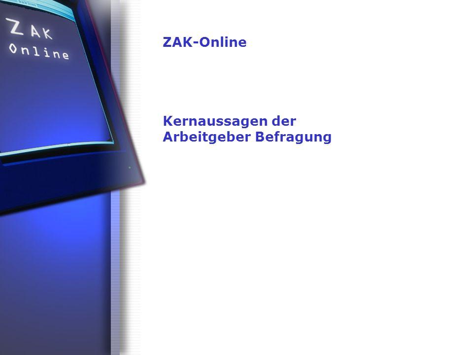ZAK-Online Kernaussagen der Arbeitgeber Befragung