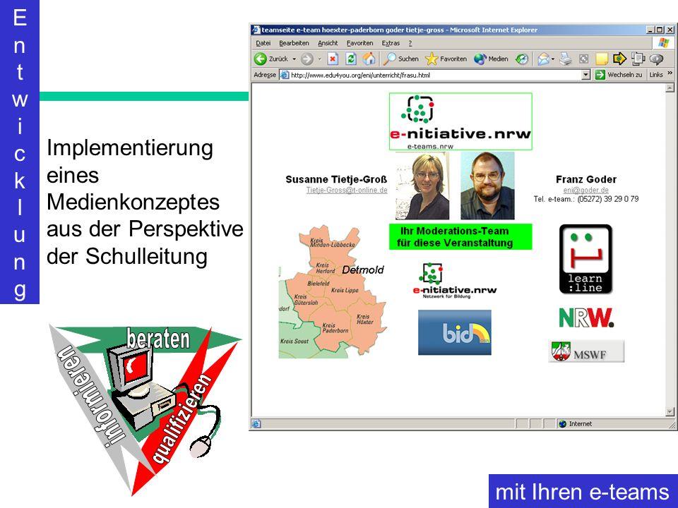 Goder/Tietje-Groß Konzepte 2002 EntwicklungEntwicklung mit Ihren e-teams Implementierung eines Medienkonzeptes aus der Perspektive der Schulleitung
