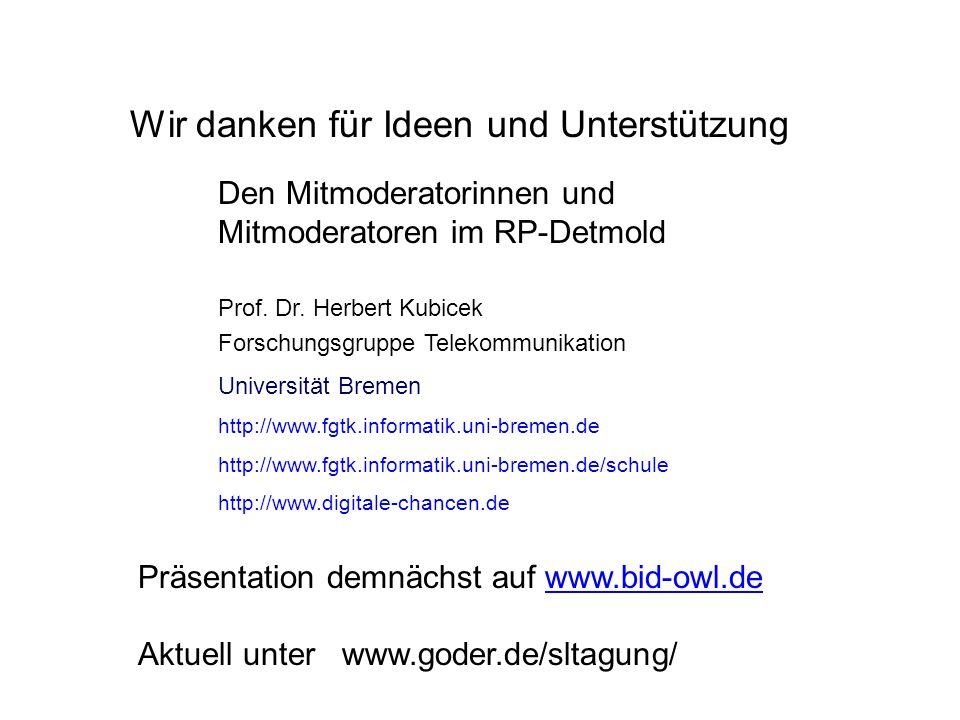 Prof. Dr. Herbert Kubicek Forschungsgruppe Telekommunikation Universität Bremen http://www.fgtk.informatik.uni-bremen.de http://www.fgtk.informatik.un