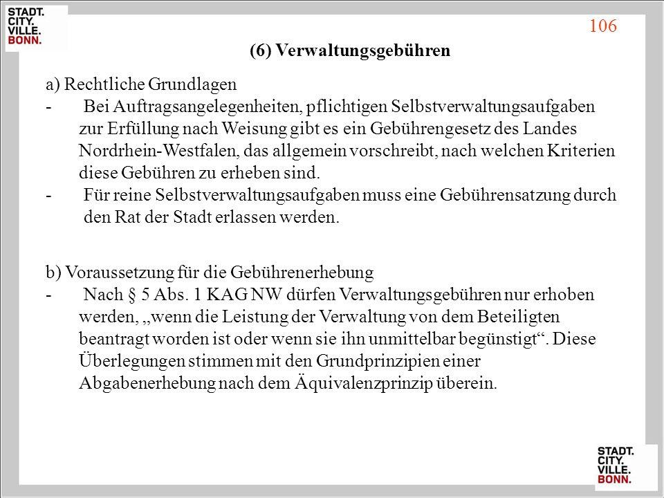 (6) Verwaltungsgebühren a) Rechtliche Grundlagen - Bei Auftragsangelegenheiten, pflichtigen Selbstverwaltungsaufgaben zur Erfüllung nach Weisung gibt