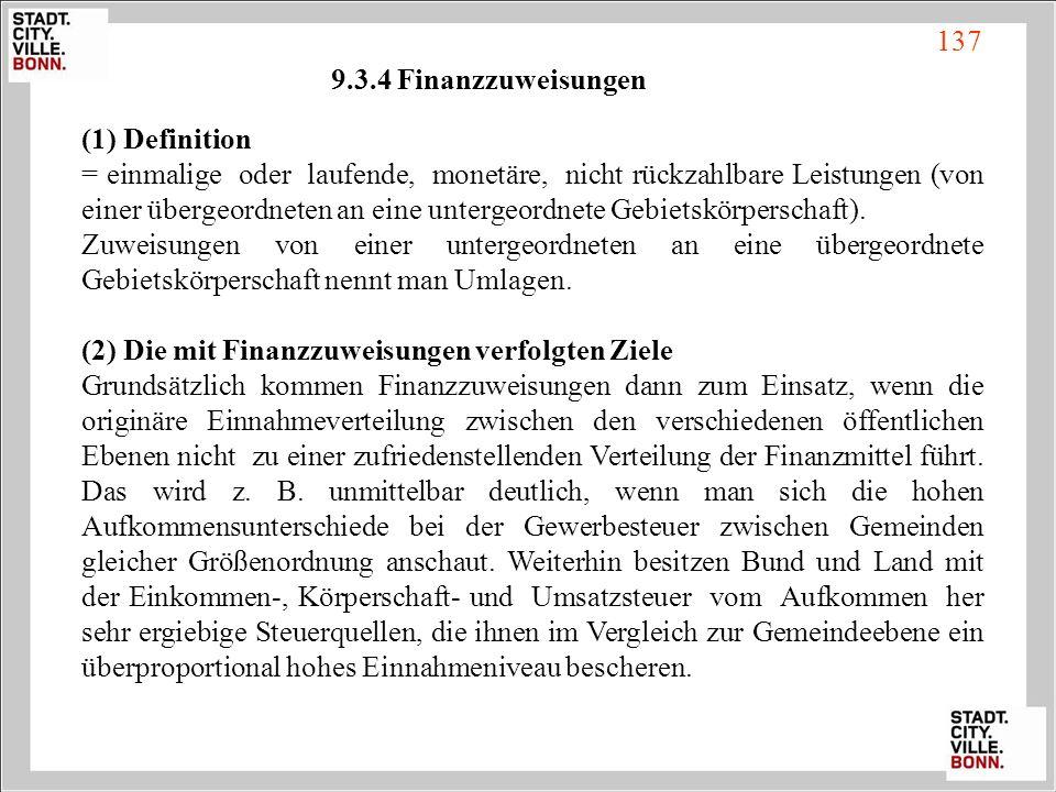 9.3.4 Finanzzuweisungen (1) Definition = einmalige oder laufende, monetäre, nicht rückzahlbare Leistungen (von einer übergeordneten an eine untergeord