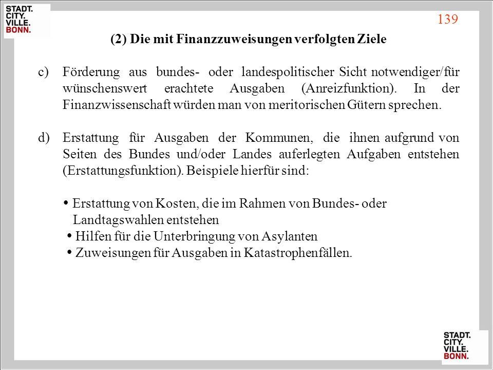 (2) Die mit Finanzzuweisungen verfolgten Ziele c)Förderung aus bundes- oder landespolitischer Sicht notwendiger/für wünschenswert erachtete Ausgaben (