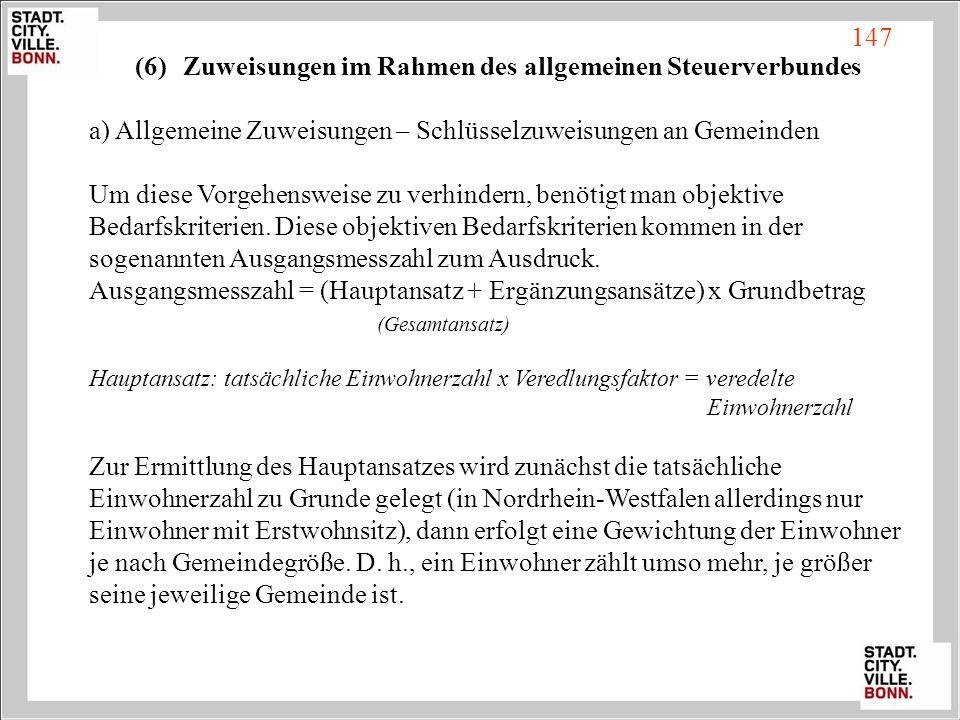 (6)Zuweisungen im Rahmen des allgemeinen Steuerverbundes a) Allgemeine Zuweisungen – Schlüsselzuweisungen an Gemeinden Um diese Vorgehensweise zu verh