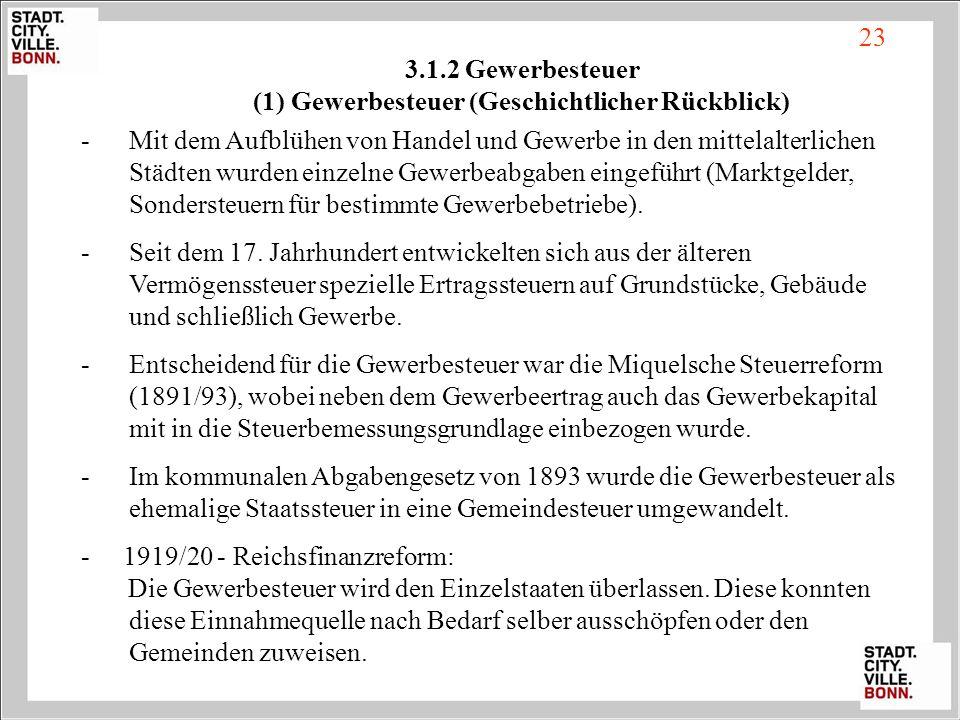 3.1.2 Gewerbesteuer (1) Gewerbesteuer (Geschichtlicher Rückblick) -Mit dem Aufblühen von Handel und Gewerbe in den mittelalterlichen Städten wurden ei
