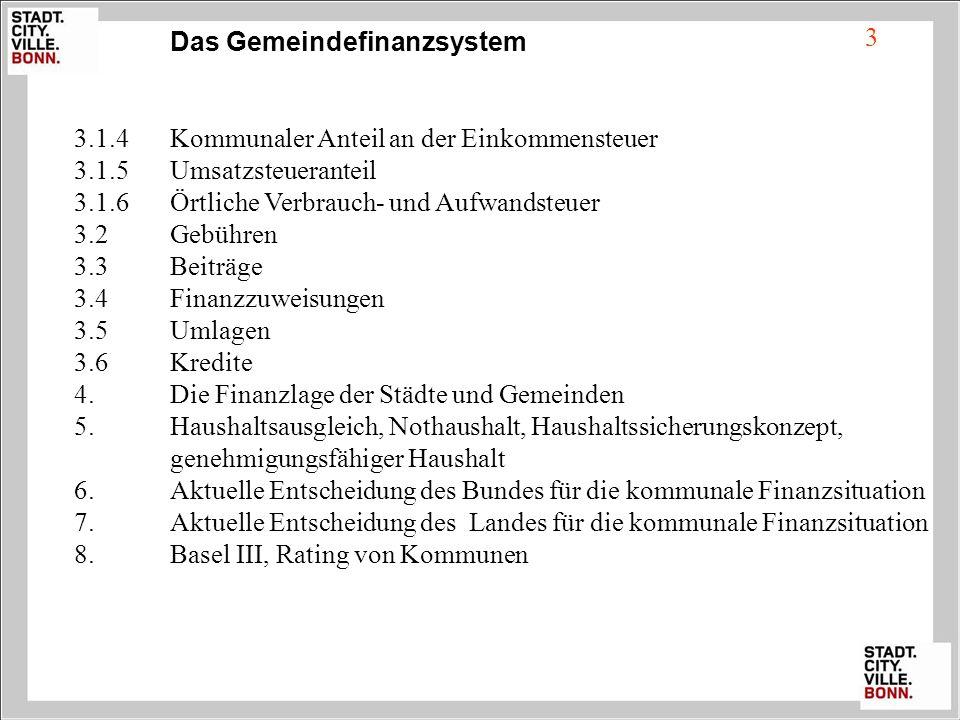 Das Gemeindefinanzsystem 3.1.4Kommunaler Anteil an der Einkommensteuer 3.1.5Umsatzsteueranteil 3.1.6Örtliche Verbrauch- und Aufwandsteuer 3.2Gebühren