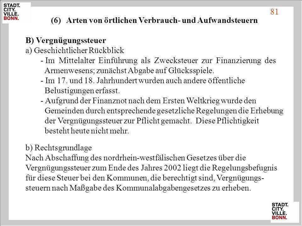 81 (6)Arten von örtlichen Verbrauch- und Aufwandsteuern B) Vergnügungssteuer a) Geschichtlicher Rückblick - Im Mittelalter Einführung als Zwecksteuer