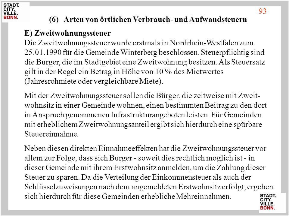 E) Zweitwohnungssteuer Die Zweitwohnungssteuer wurde erstmals in Nordrhein-Westfalen zum 25.01.1990 für die Gemeinde Winterberg beschlossen. Steuerpfl