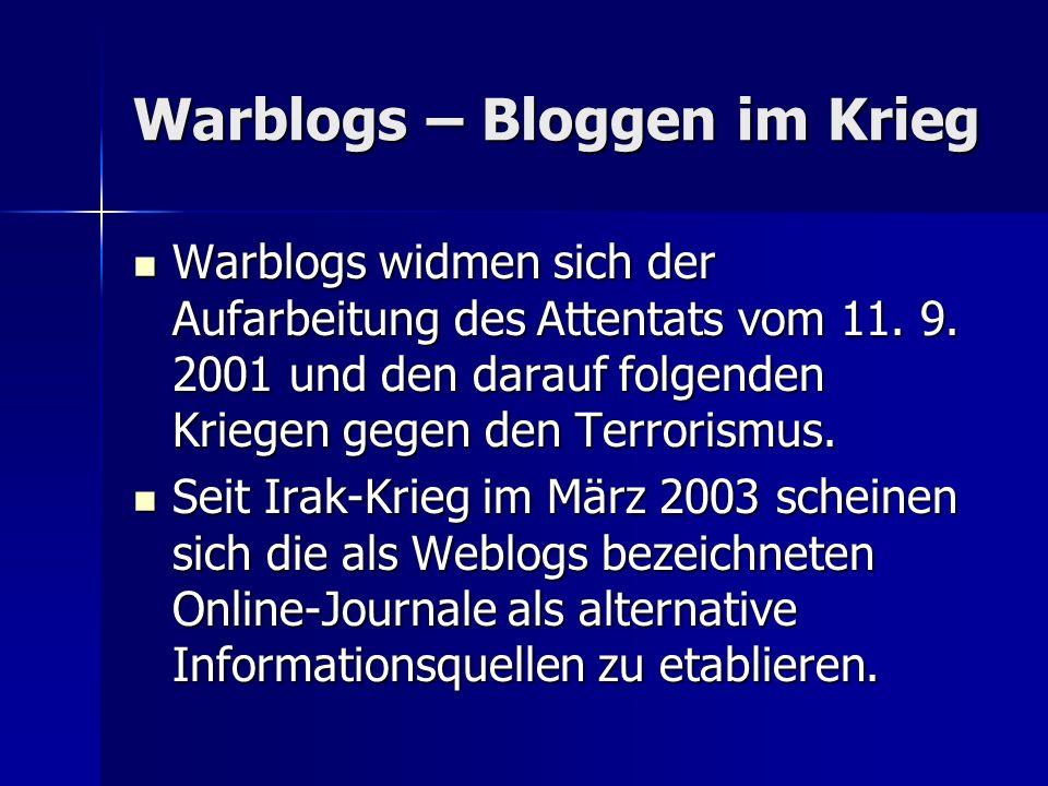 Warblogs – Bloggen im Krieg Warblogs widmen sich der Aufarbeitung des Attentats vom 11.