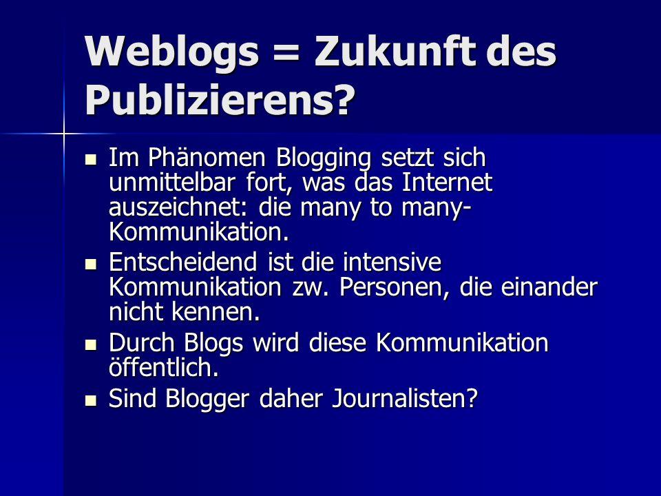Weblogs = Zukunft des Publizierens.