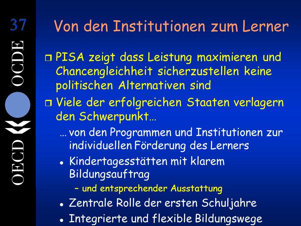 Von den Institutionen zum Lerner r PISA zeigt dass Leistung maximieren und Chancengleichheit sicherzustellen keine politischen Alternativen sind r Vie