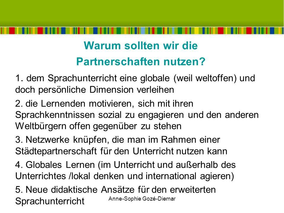 Anne-Sophie Gozé-Diemar Wie können wir diese Partnerschaften in unserer Unterrichtspraxis nutzen.