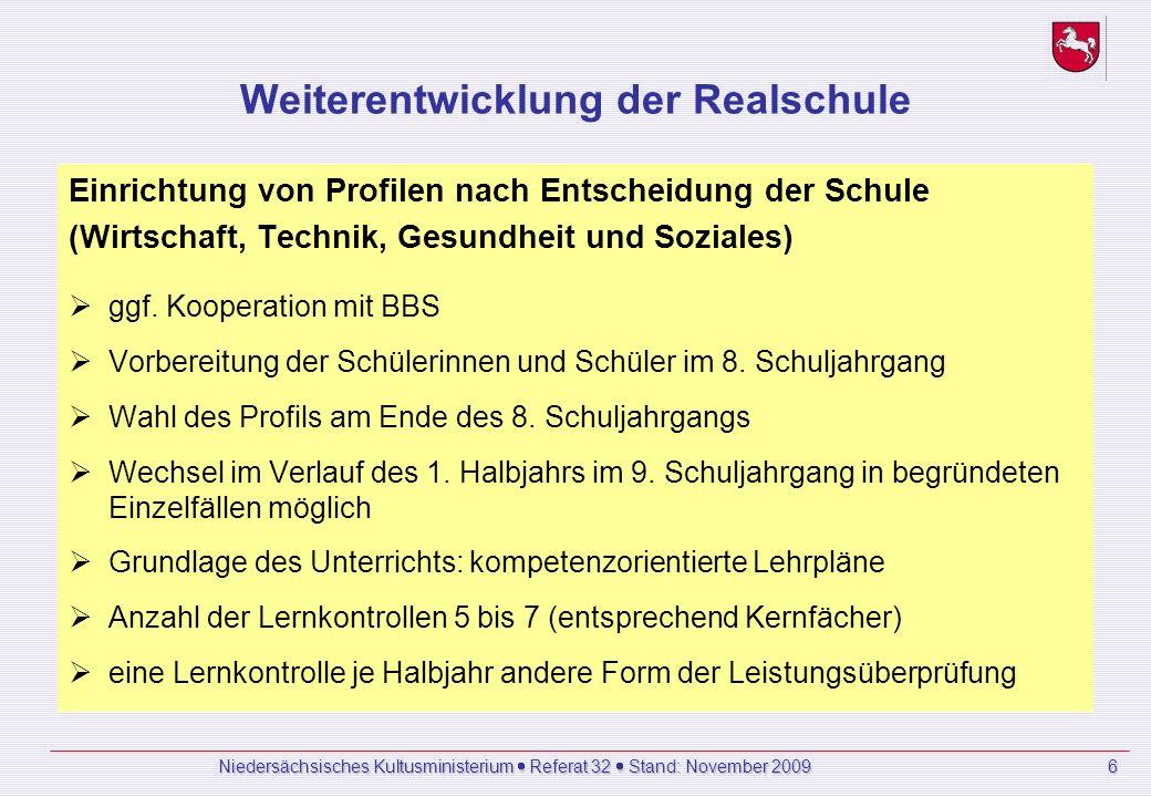 Weiterentwicklung der Realschule Einrichtung von Profilen nach Entscheidung der Schule (Wirtschaft, Technik, Gesundheit und Soziales) ggf.