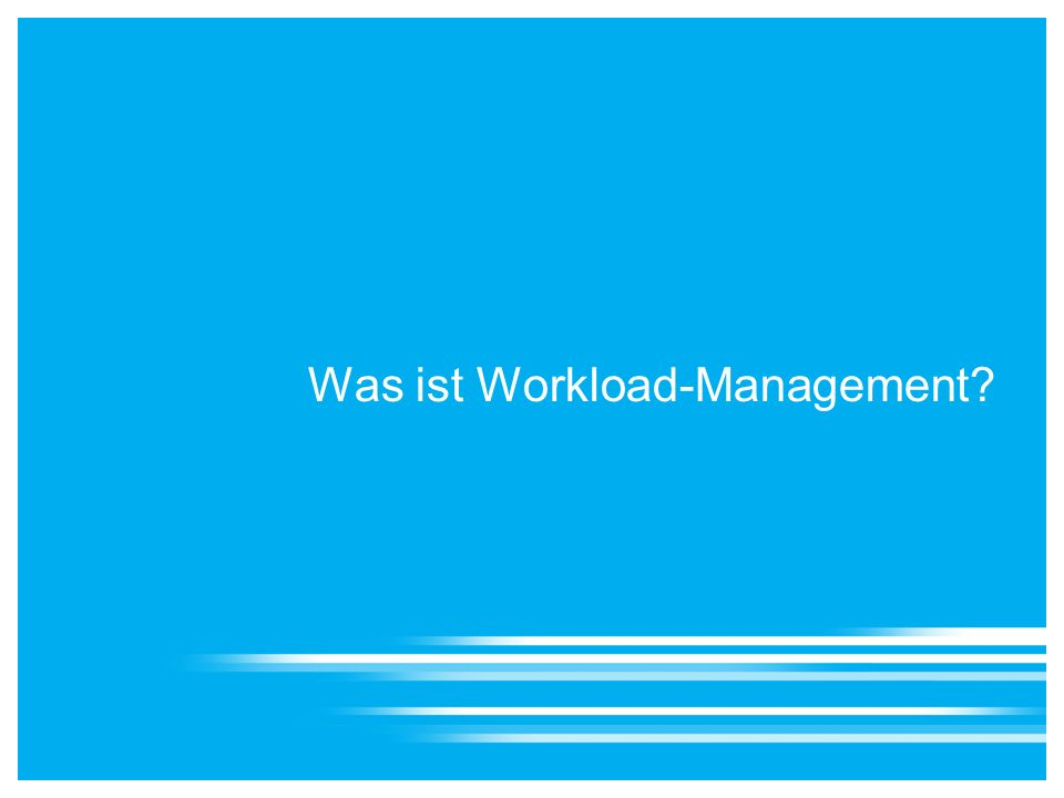 Was ist Workload-Management?