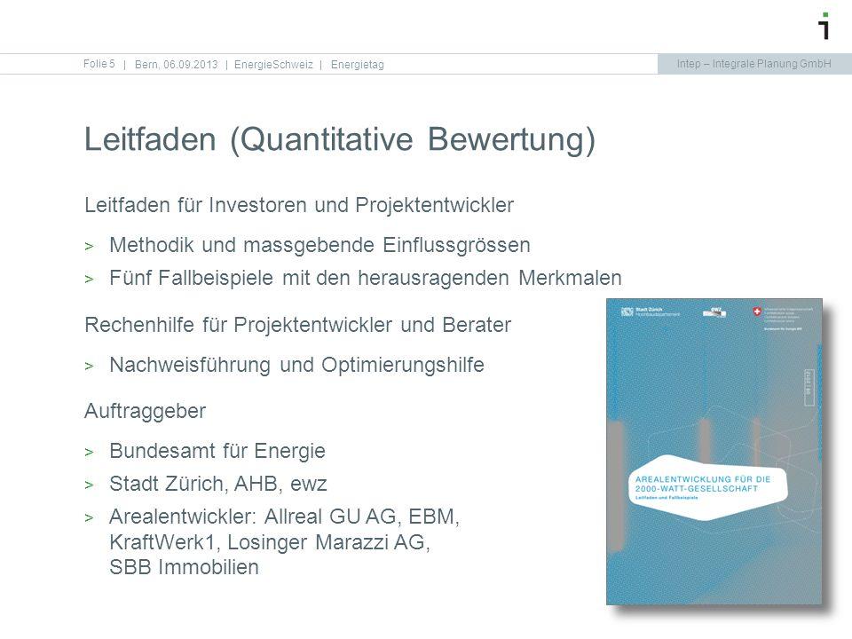 Intep – Integrale Planung GmbH Folie 5 Leitfaden (Quantitative Bewertung)   Bern, 06.09.2013   EnergieSchweiz   Energietag Leitfaden für Investoren un