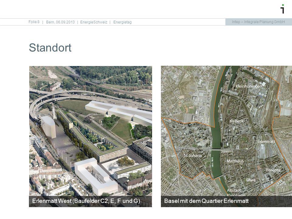 Intep – Integrale Planung GmbH Standort Folie 8   Bern, 06.09.2013   EnergieSchweiz   Energietag Basel mit dem Quartier ErlenmattErlenmatt West (Baufe