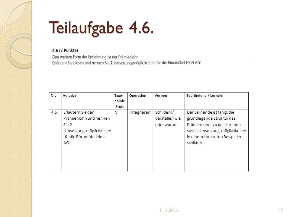 Teilaufgabe 4.6. Nr.Aufgabe Taxo- nomie -Stufe OperationVerbenBegründung / Lernziel 4.6.Erläutern Sie den Prämienlohn und nennen Sie 2 Umsetzungsmögli