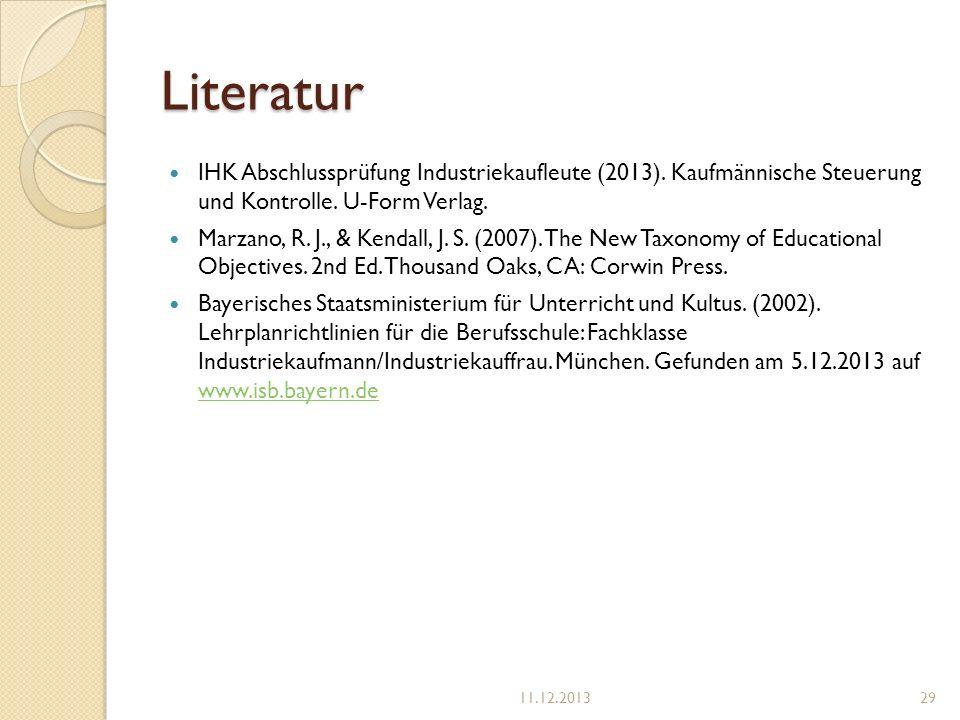 Literatur IHK Abschlussprüfung Industriekaufleute (2013). Kaufmännische Steuerung und Kontrolle. U-Form Verlag. Marzano, R. J., & Kendall, J. S. (2007
