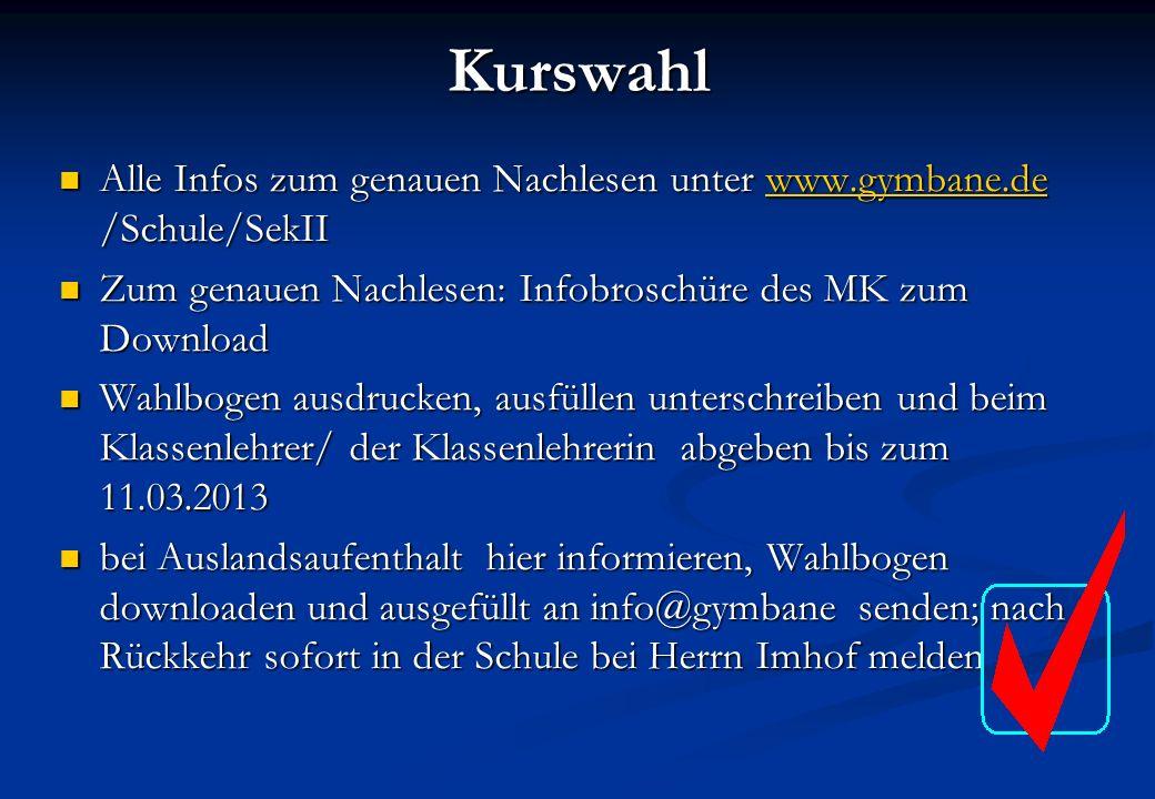 Kurswahl Alle Infos zum genauen Nachlesen unter www.gymbane.de /Schule/SekII Alle Infos zum genauen Nachlesen unter www.gymbane.de /Schule/SekIIwww.gy