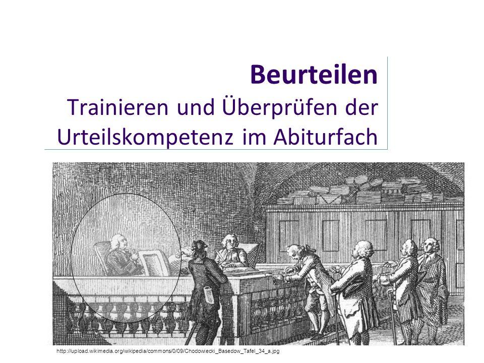 Beurteilen Trainieren und Überprüfen der Urteilskompetenz im Abiturfach http://upload.wikimedia.org/wikipedia/commons/0/09/Chodowiecki_Basedow_Tafel_3