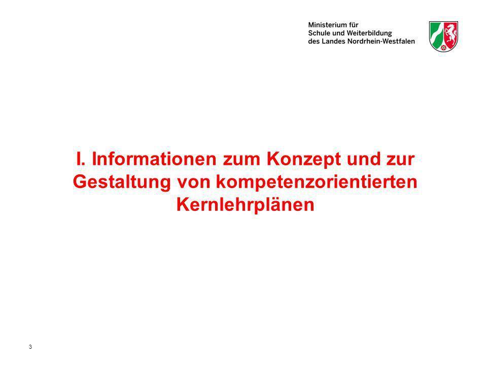 24 Agenda I.Vom Lehrplan (1999) zum Kernlehrplan (2013) – Kontinuitäten und die wichtigsten Neuerungen II.