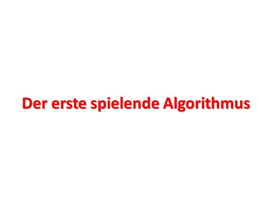 Der erste spielende Algorithmus