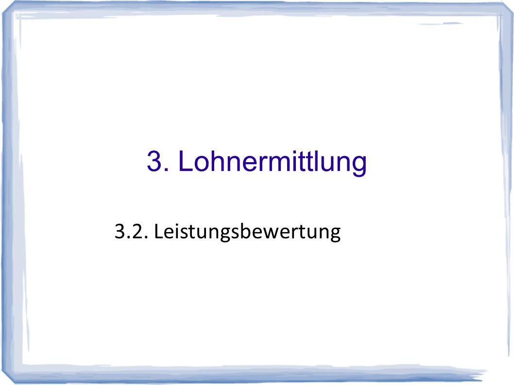 3. Lohnermittlung 3.2. Leistungsbewertung