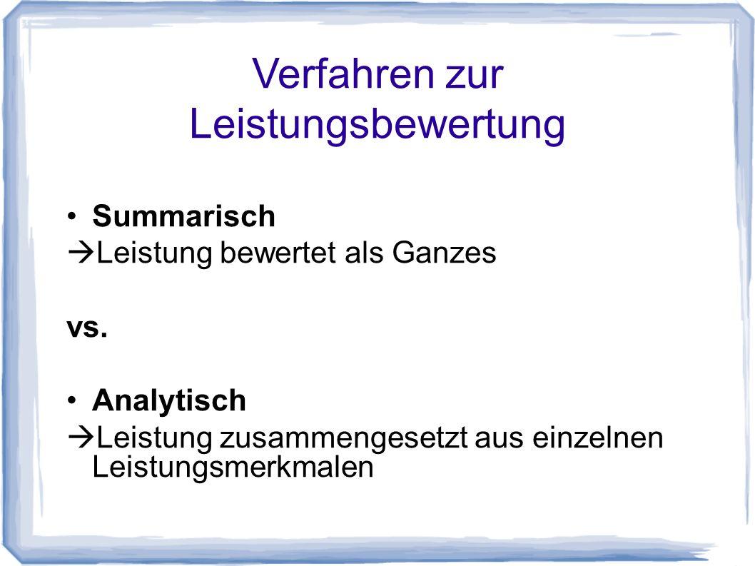 Verfahren zur Leistungsbewertung Summarisch Leistung bewertet als Ganzes vs.