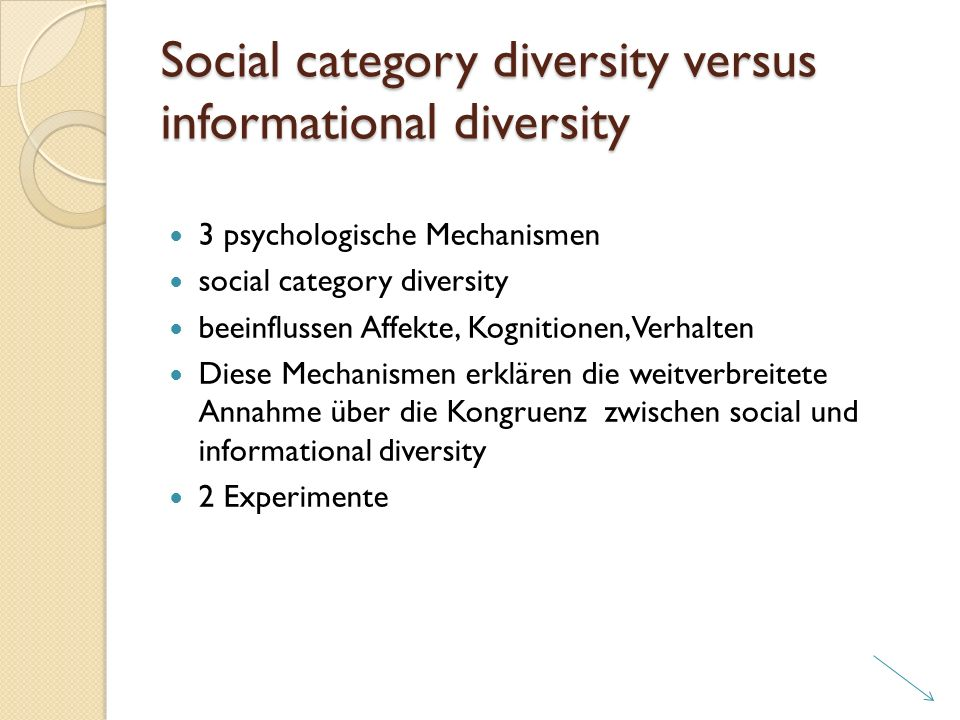 Social category diversity versus informational diversity 3 psychologische Mechanismen social category diversity beeinflussen Affekte, Kognitionen, Ver