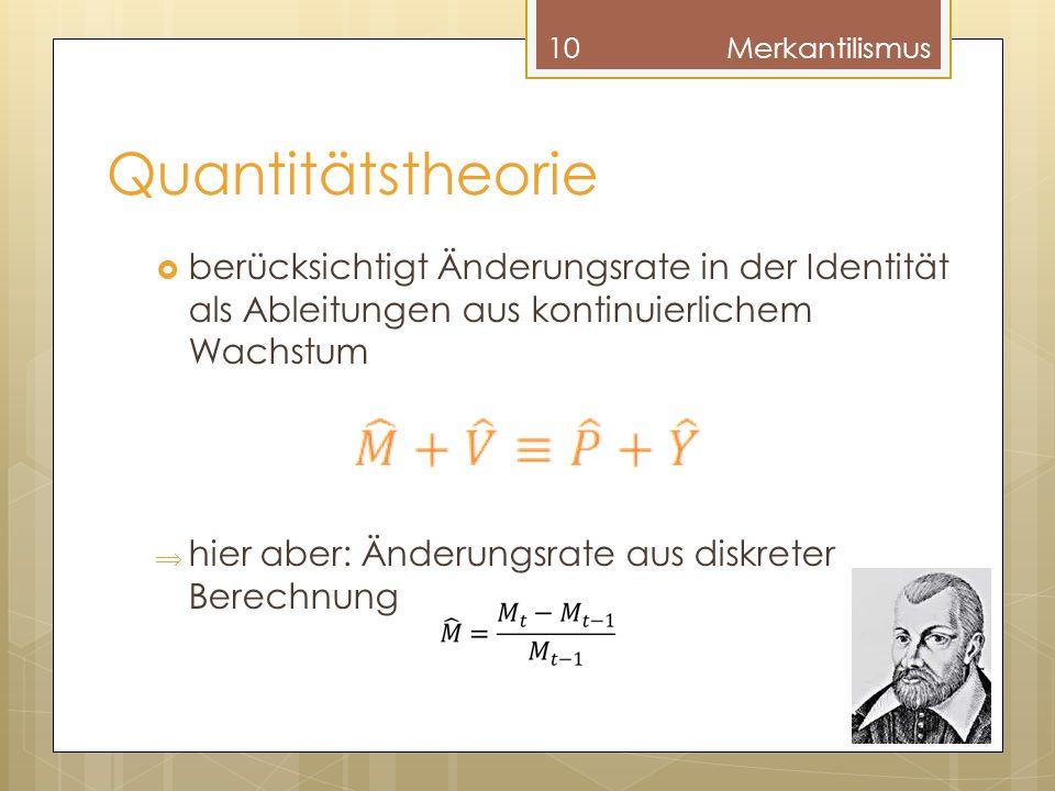 Quantitätstheorie berücksichtigt Änderungsrate in der Identität als Ableitungen aus kontinuierlichem Wachstum hier aber: Änderungsrate aus diskreter B