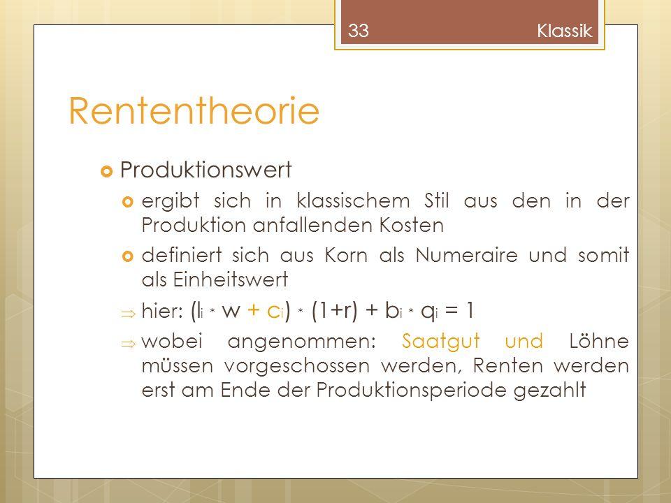 Rententheorie Produktionswert ergibt sich in klassischem Stil aus den in der Produktion anfallenden Kosten definiert sich aus Korn als Numeraire und s