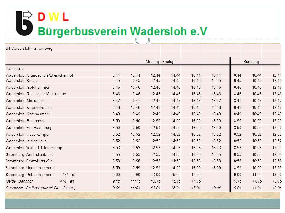 B4 Wadersloh - Stromberg Montag - FreitagSamstag Haltestelle Waderslop, Grundschule/Dreischenhoff8:4410:4412:4414:4416:4418:448:4410:4412:44 Wadersloh