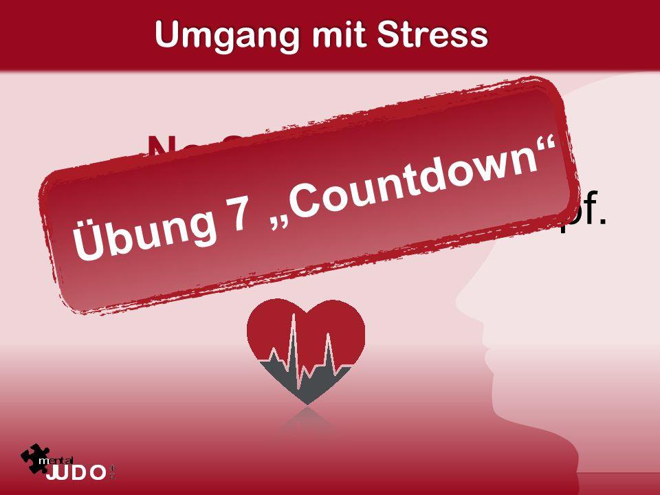 Umgang mit Stress No Stress. Erfolg beginnt im Kopf. Übung 7 Countdown