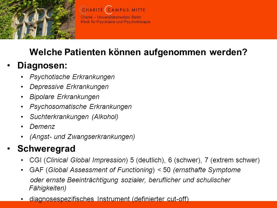 Charité – Universitätsmedizin Berlin Klinik für Psychiatrie und Psychotherapie Welche Patienten können aufgenommen werden.