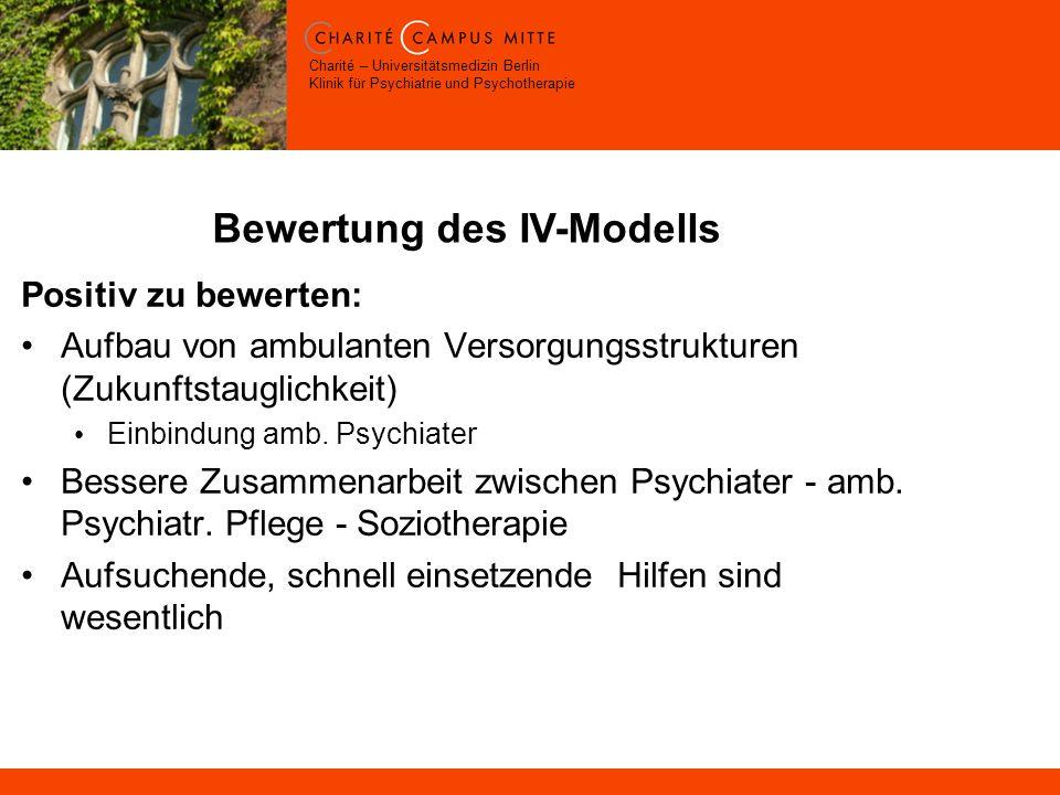 Charité – Universitätsmedizin Berlin Klinik für Psychiatrie und Psychotherapie Positiv zu bewerten: Aufbau von ambulanten Versorgungsstrukturen (Zukunftstauglichkeit) Einbindung amb.
