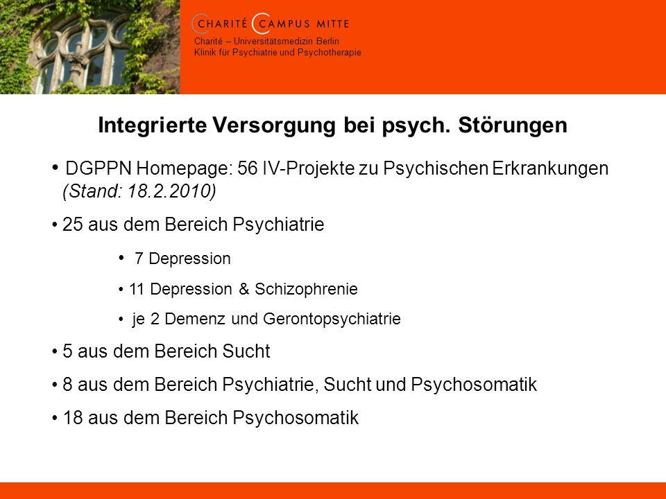Charité – Universitätsmedizin Berlin Klinik für Psychiatrie und Psychotherapie Integrierte Versorgung bei psych.
