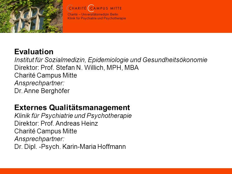 Charité – Universitätsmedizin Berlin Klinik für Psychiatrie und Psychotherapie Evaluation Institut für Sozialmedizin, Epidemiologie und Gesundheitsökonomie Direktor: Prof.