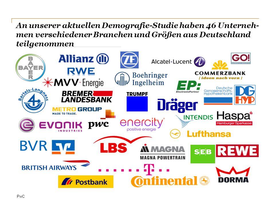 PwC An unserer aktuellen Demografie-Studie haben 46 Unterneh- men verschiedener Branchen und Größen aus Deutschland teilgenommen PwC