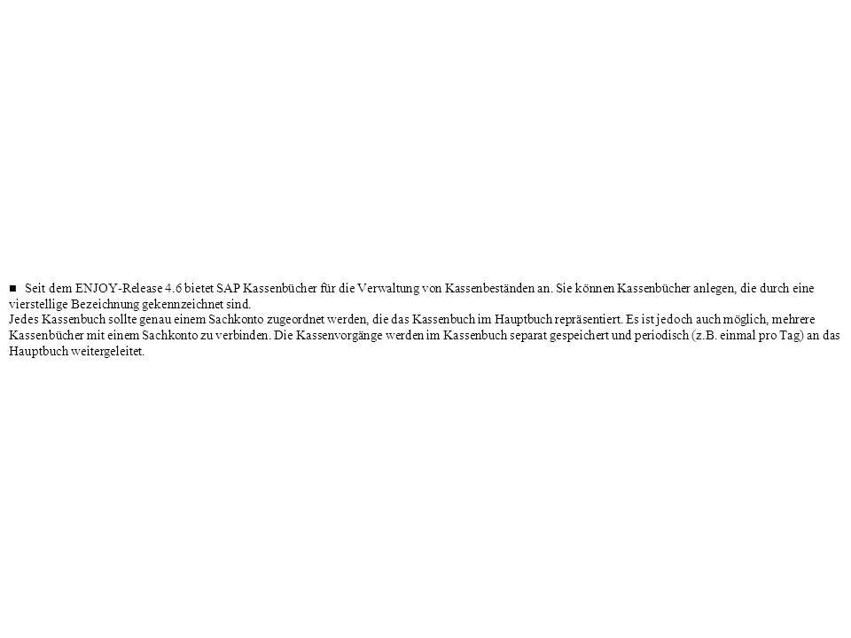 Seit dem ENJOY-Release 4.6 bietet SAP Kassenbücher für die Verwaltung von Kassenbeständen an. Sie können Kassenbücher anlegen, die durch eine vierstel