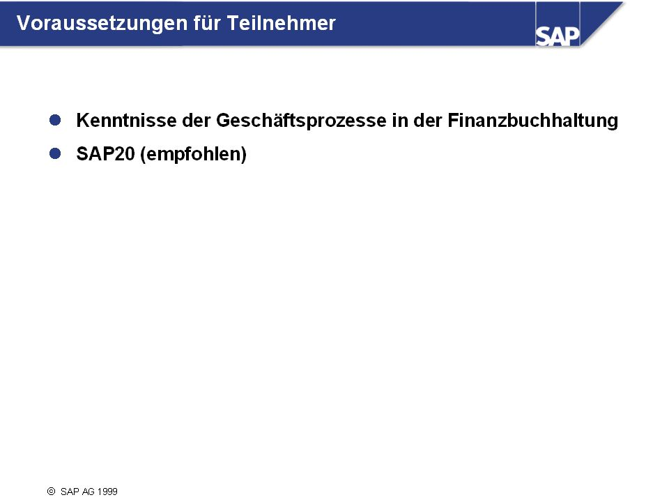 SAP Systeme bieten ausführliche Online-Hilfen an.